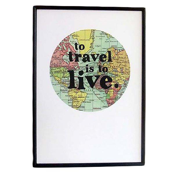 Zarámovaný plakát - To Travel Is To Live