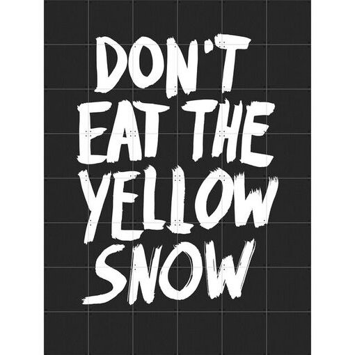 IXXI Skládaný obraz – Dont eat the yellow snow